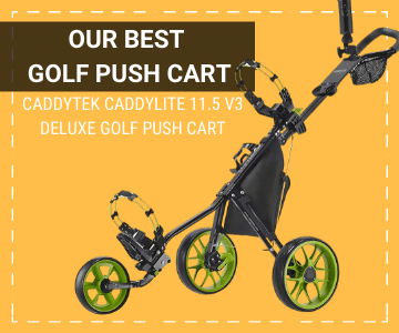 CaddyTek CaddyLite 11.5 V3 Deluxe Golf Push Cart is the best choice